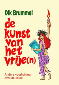 Dik Brummel, De kunst van het vrije(n) NVSH 2007 isbn 978-90-6050-094-1